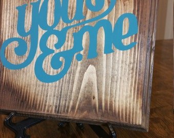 You and Me~ Rustic hand painted wood sign / Rustic Love Sign