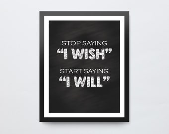 Image result for stop saying i wish start saying i will