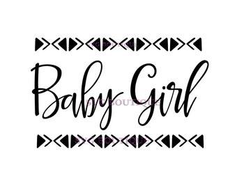 Baby Girl SVG, Baby SVG, Aztec, Little Girl, Vector, Cutting File, PNG, Cricut, Silhouette, Cut Files, Clip Art, Iron On, Tshirt, Newborn