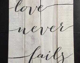 Love Never Fails Pallet Sign