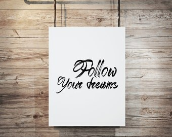 "Inspirational poster Gift idea ""Follow Your Dreams"" Typographic print Wall art Home decor Motivational print Printable quotes Letterpress"