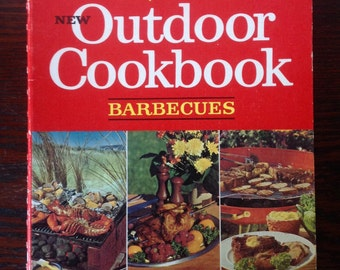 Vintage 1967 Betty Crocker's New Outdoor Cookbook - Barbecues, Picnics, Boat Trips, Camp Outs