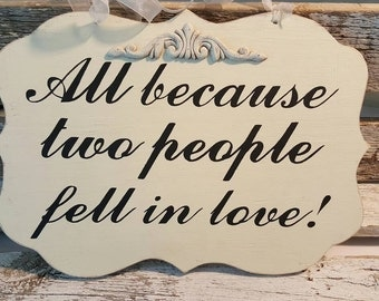 Wedding Sign All because two people fell in love Wood White Wedding Shabby Sign Wedding Photo Prop
