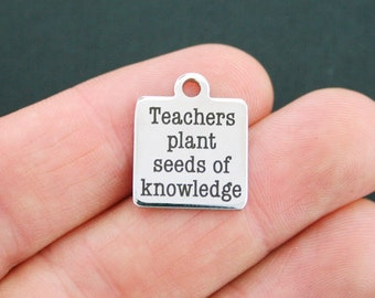 Teacher Stainless Steel Charm - Teachers plant the seeds of knowledge - Exclusive Line - Quantity Options  - BFS380