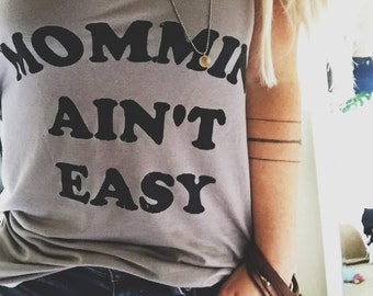 Mommin' Ain't Easy, Off Shoulder Top, Hipster Tee, Oversized Sweatshirt, Slouchy Shirt, Gifts for Her, Off The Shoulder, Oversized Shirt,
