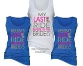 8 My Last Ride Bride and Bridesmaids Essential Tank Tops - Great for Bachelorette Parties