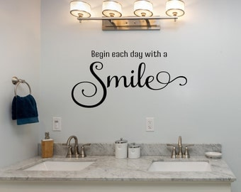 Begin Each Day With A Smile Wall Decal   Bedroom Decals   Bathroom Decals    Bathroom Part 81