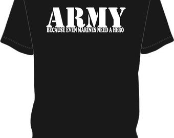 Army-Because Even Marines Need a Hero - Men's T-shirt (#13) Military Appreciation