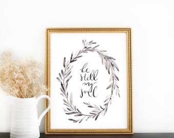 Scripture Print: Be Still My Soul