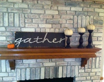 GATHER Sign - 9x30 Hand Painted Wooden Sign - Black Distressed Fall Harvest Decor/Rustic/Fixer Upper/Dining Room/