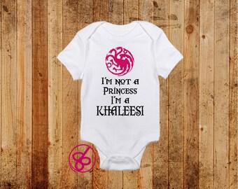 Game of Thrones I'm Not A Princess I'm a Khaleesi Onesie and Shirt - Khaleesi Baby Bodysuit and Kids Shirt