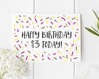 13th Birthday Card / Teenager birthday card / Teenager card / 13 card / 13 today / 13th Birthday Card / Cute birthday Card / Pretty Card