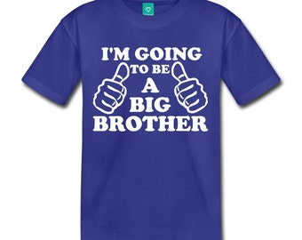 Im Going to be a Big Brother T shirt, Big Brother T shirt, Big Brother Shirts, Big Brother Announcement Shirt, Big Brother Gift - VELVETY