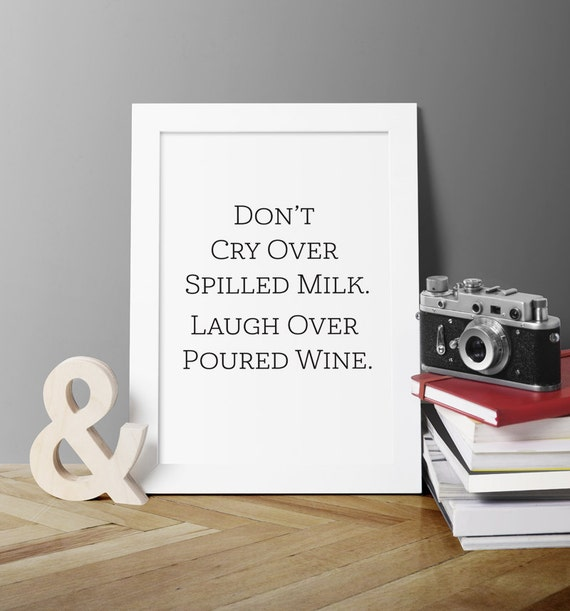 Don T Cry Over Spilt Milk Quotes: Items Similar To Instant Download, 'Don't Cry Over Spilled