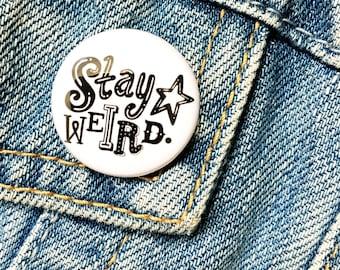 Stay Weird Badge White