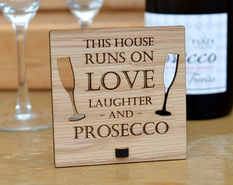 This House Runs on Love Laughter and Prosecco – Personalised Oak Wooden Sign