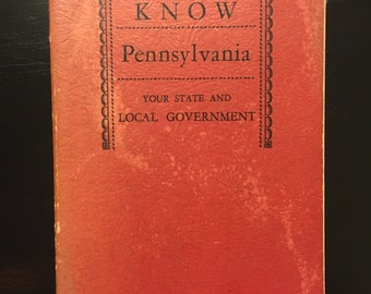 """Know Pennsylvania """"Your State and Local Government"""" Book 1946 - reference- PA - Pittsburgh - Philadelphia"""