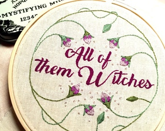 All of them Witches Hand Embroidered Movie Quote