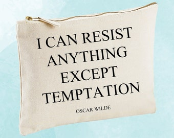 I Can Resist Anything Except Temptation - Oscar Wilde - Quote Makeup Bag, Medium or Large - Toiletries Bag