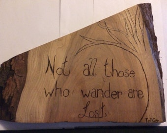 Not All Those Who Wander Are Lost JRR Tolkien Quote Plaque