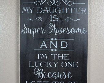"""My Daughter Is Super Awesome, 11.25""""x18"""", Rustic Sign"""