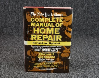 The New York Times Complete Manual Of Home Repair By Bernard Gladstone C. 1978