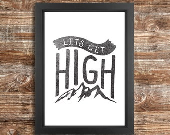 LETS GET HIGH  - a4 downloadable print black and white