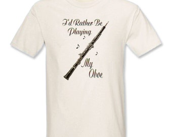 I'd Rather Be Playing My Oboe T-Shirt