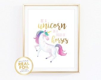 Unicorn Print, Be a Unicorn in a field of horses, Gold Foil, Real Foil Print, Silver, Wall Art, baby shower gift Mint Pink