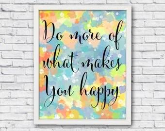 Do more of what makes you happy, bedroom wall art, printable poster, livingroom wall art, inspirational art, printable art, home wall decor