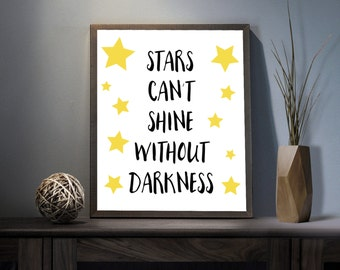 Stars can't Shine without Darkness Digital Art Print - Inspirational Shine Wall Art, Motivational Stars Quote Art, Printable Typography