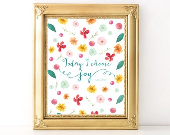 I Choose Joy Floral Print / Every Day Spirit / Inspirational Quote / Joy Affirmation / Encouraging Quote / Dorm Decor / Various Sizes