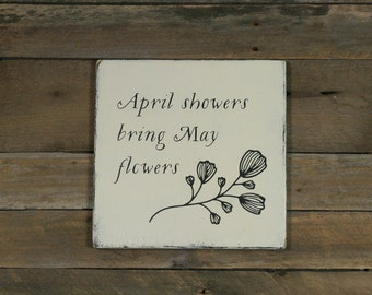 April Showers Bring May Flowers, Wood Sign, Rustic Decor