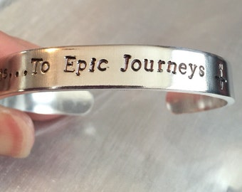 To Epic Journeys-hand stamped cuff