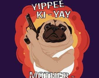 Die Hard Pug - Die Hard Parody Poster Print. Yippee Ki-Yay Motherpugger!