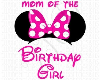 DIGITAL FILE Minnie Pink Mom of the Birthday Girl Iron On - Digital Download - You Print