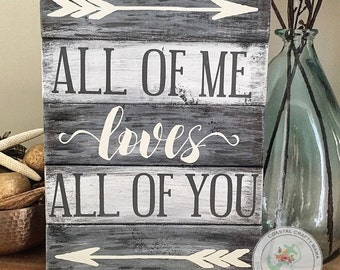 All of me loves all of you sign | Wedding Gift | Rustic | Planked | Vintage | Pallet sign | Engagement Gift | Love Sign | John Legend quote