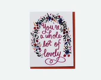 LOT OF LOVELY- Greeting Card