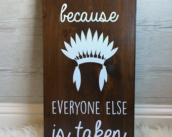Be Yourself Sign- LARGE 11x22 Sign  - Woodland Nursery Decor - Tribal Nursery Decor - Rustic Wood Sign - Play Room- Wall Art