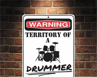Warning Territory Of a Drummer 9 x 12 Predrilled Aluminum Sign  U.S.A Free Shipping