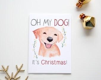 Funny Christmas Card - Lab - Yellow Labrador - Oh My Dog It's Christmas!