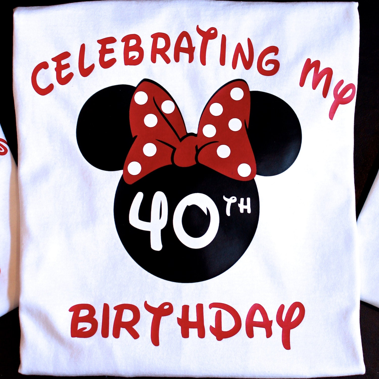 Disney Birthday Shirt Minnie Birthday Shirt 40th Birthday