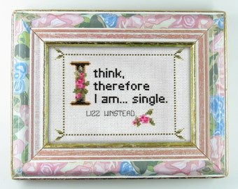 Lizz Winstead Quote Easy Cross Stitch Pattern: I Think, Therefore I am... Single. (Instant PDF Download)