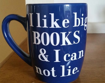 I Like Big Books and I Can Not Lie Coffee Cup, Funny Coffee Cup, Book Club, Teacher Gift, Librarian Gift, Book Lover Gift, Birthday Gift