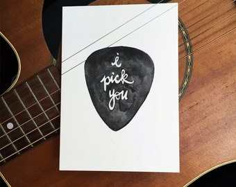 I Pick You - Handmade Illustrated Musician's card!