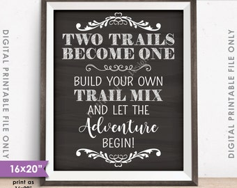 """Trail Mix Bar Sign, Two Trails Become One, Wedding Treat Sign, Wedding Favors, 8x10/16x20"""" Chalkboard Style Instant Download Printable File"""