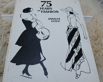 75 Years of Fashion, First Edition Book by Annalee Gold, Published 1975!