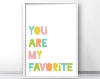Nursery Print You Are My Favorite, Kids Room Art Print, Printable Nursery Art, Baby Wall Art, Kids Prints, Quote Nursery Wall Art Printable