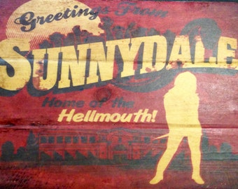 Greetings from Sunnydale  Antiqued Wooden Sign
