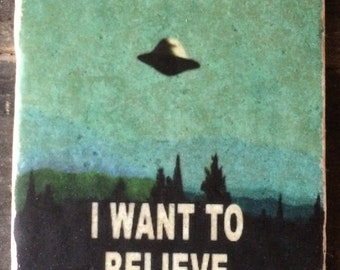 X-Files I Want To Believe Coaster or Decor Accent